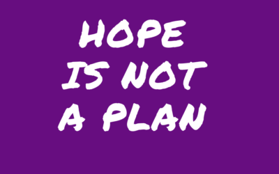 Have You Built a Business on Hope?