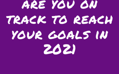 Are You On Target To Reach Your Goals In 2021